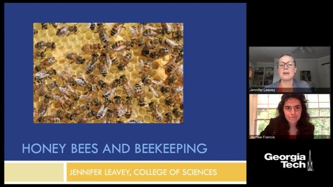 Thumbnail for entry Jennifer Leavey, Jaimee Francis - Cultivating Curiosity: Honey Bees and Beekeeping
