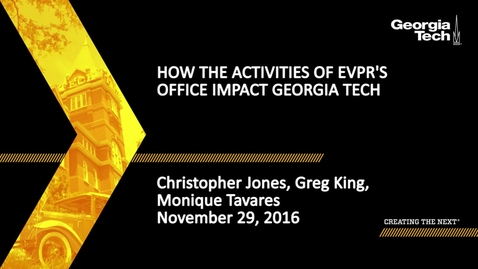 Thumbnail for entry How the Activities of EVPR's Office Impact Georgia Tech - Christopher Jones, Greg King, Monique Tavares