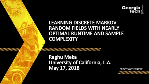 Thumbnail for entry Learning discrete Markov Random Fields with nearly optimal runtime and sample complexity - Raghu Meka