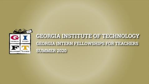 Thumbnail for entry Georgia Tech - Georgia Intern Fellowships for Teachers Program - Summer 2020