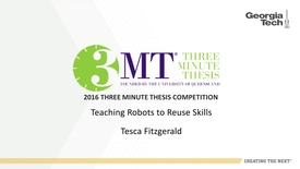 Thumbnail for entry Teaching Robots to Reuse Skills - Tesca Fitzgerald