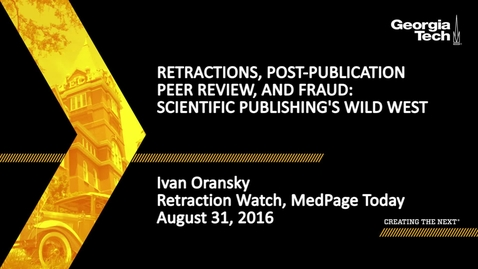 Thumbnail for entry Retractions, Post-Publication Peer Review, and Fraud: Scientific Publishing's Wild West, Ivan Oransky