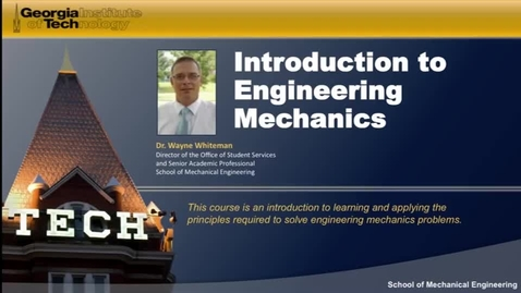Thumbnail for entry Introducation to Engineering Mechanics Intro Video