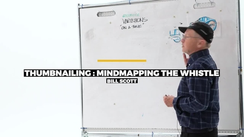 Thumbnail for entry Thumbnailing: Mindmapping The Whistle