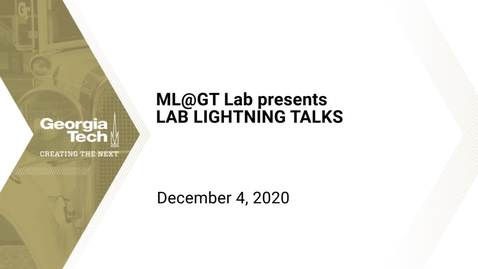 Thumbnail for entry ML@GT Lab presents LAB LIGHTNING TALKS 2020