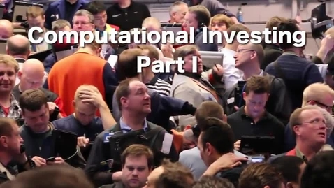 Thumbnail for entry Computational Investing, Part 1 Intro Video