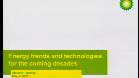 Thumbnail for entry Steven E. Koonin - Energy Trends and Technologies for the Coming Decades