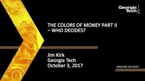 Thumbnail for entry The Colors of Money Part II – Who Decides? - Jim Kirk