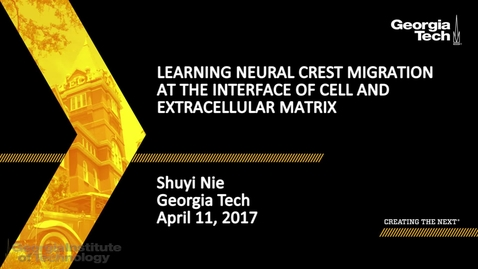 Thumbnail for entry Learning Neural Crest Migration at the Interface of Cell and Extracellular Matrix - Shuyi Nie