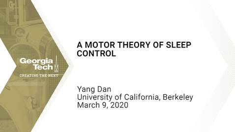 Thumbnail for entry Yang Dan - A Motor Theory of Sleep Control