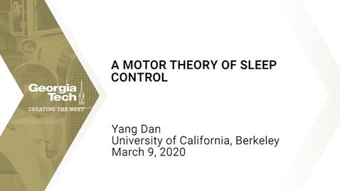 Thumbnail for entry Yang Dan - A Motor Theory of Sleep Control