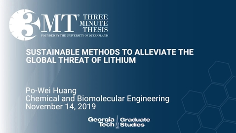 Thumbnail for entry Po-Wei Huang - Sustainable Methods to Alleviate the Global Threat of Lithium