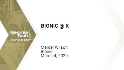 Thumbnail for entry Marcel Wilson - Bionic@X