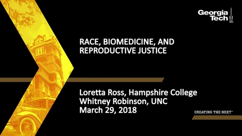 Thumbnail for entry Race, Biomedicine, and Reproductive Justice - Loretta Ross, Whitney Robinson