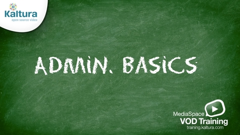 Thumbnail for entry MediaSpace Admin Basics