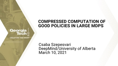 Thumbnail for entry Csaba Szepesvari - Compressed computation of good policies in large MDPs