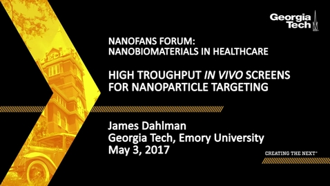 Thumbnail for entry High Throughput in vivo Screens for Nanoparticle Targeting - James Dahlman