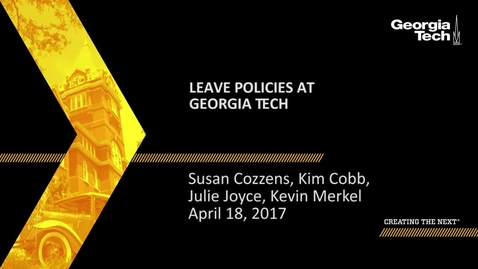 Thumbnail for entry Leave Policies at Georgia Tech - Susan Cozzens, Kim Cobb, Julie Joyce, Kevin Merkel