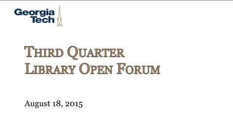 Thumbnail for entry 8-18-2015 Library Open Forum