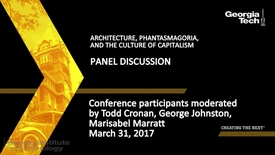 Thumbnail for entry ARCHITECTURE, PHANTASMAGORIA, and the Culture of CAPITALISM Panel Discussion - Todd Cronan, George Johnston, Marisabel Marratt