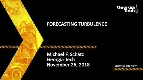 Thumbnail for entry Michael F. Schatz - Forecasting Turbulence