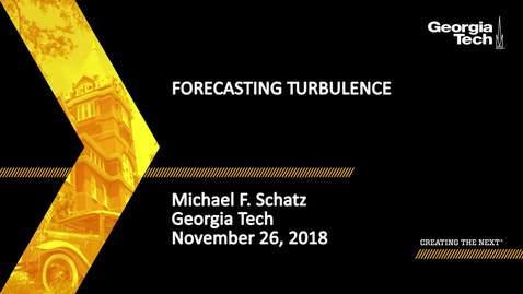 Thumbnail for entry Michael F. Schatz - Forecasting Turbulence