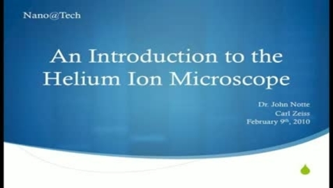 Thumbnail for entry An Introduction to the Helium Ion Microscope - John Notte