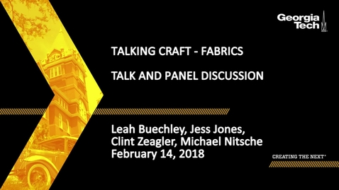 Thumbnail for entry Talking Craft - Fabrics - Leah Buechley, Jess Jones, Michael Nitsche, Clint Zeagler