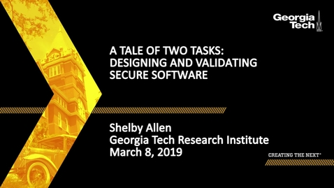 Thumbnail for entry Shelby Allen - A Tale of Two Tasks: Designing and Validating Secure Software
