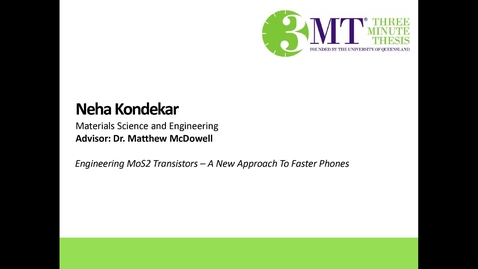 Thumbnail for entry Neha Kondekar - Engineering MoS2 Transistors: A new approach to faster phones