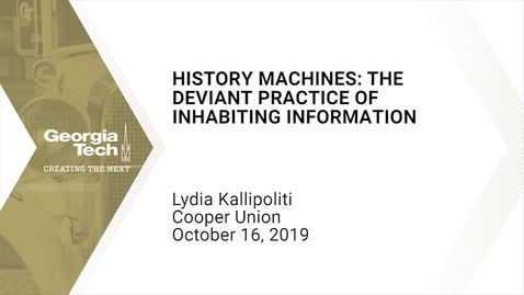 Thumbnail for entry Lydia Kallipoliti - History Machines: The Deviant Practice of Inhabiting Information