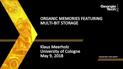 Thumbnail for entry Organic Memories Featuring Multi-Bit Storage - Klaus Meerholz