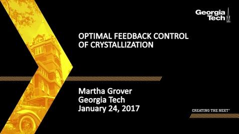 Thumbnail for entry Optimal Feedback Control of Crystallization - Martha Grover