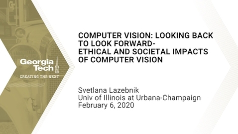 Thumbnail for entry Svetlana Lazebnik - Computer Vision: Looking Back to Look Forward - Ethical and Societal Impacts of Computer Vision Technologies