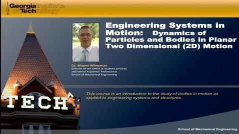 Thumbnail for entry Engineering Systems in Motion First Video