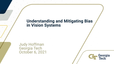 Thumbnail for entry Judy Hoffman - Understanding and Mitigating Bias in Vision Systems