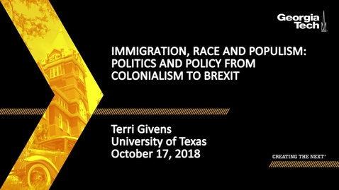 Thumbnail for entry Terri Givens - Immigration, Race and Populism: Politics and Policy from Colonialism to Brexit