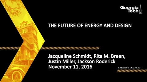 Thumbnail for entry The Future of Energy and Design - Jacqueline Schmidt, Justin Miller, Roderick Jackson, Rita Breen, Russell Gentry, Godfried Augenbroe