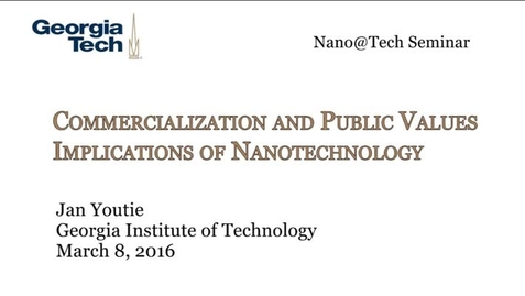 Thumbnail for entry Commercialization and Public Values Implications of Nanotechnology - Jan Youtie
