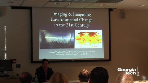 Thumbnail for entry Imaging and Imagining Environmental Change in the 21st Century - Hunter Vaughan
