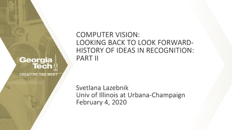 Thumbnail for entry Svetlana Lazebnik - Computer Vision: Looking Back to Look Forward- History of Ideas in Recognition: Part II