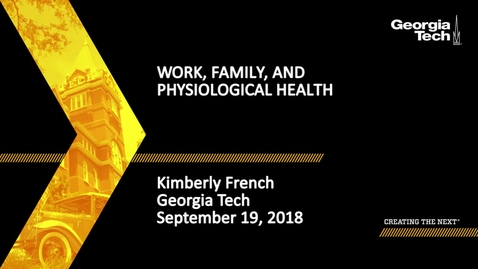 Thumbnail for entry Kimberly French - Work, Family, and Physiological Health
