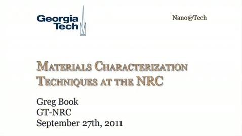 Thumbnail for entry Materials Characterization Techniques at the NRC - Gregory Book