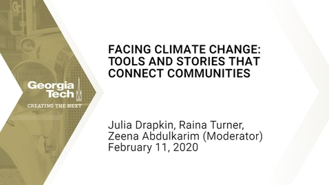 Thumbnail for entry Julia Kumari Drapkin, Raina Turner-Greenlea, Zeena Abdulkarim - Facing Climate Change: Tools and Stories that Connect Communities