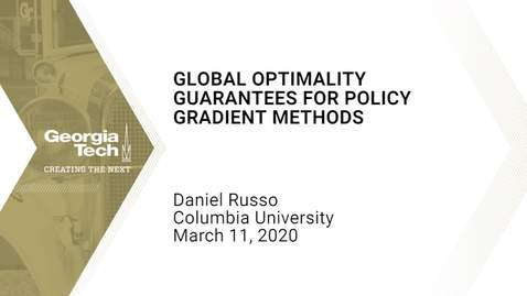 Thumbnail for entry Daniel Russo - Global Optimality Guarantees for Policy Gradient Methods