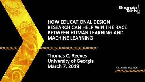 Thumbnail for entry Thomas C. Reeves - How Educational Design Research Can Help Win the Race Between Human Learning and Machine Learning