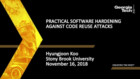 Thumbnail for entry Hyungjoon Koo - Practical Software Hardening Against Code Reuse Attacks