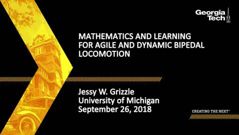 Thumbnail for entry Jessy W. Grizzle - Mathematics and Learning for Agile and Dynamic Bipedal Locomotion