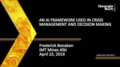 Thumbnail for entry Frederick Benaben  - An AI Framework Used in Crisis Management and Decision Making