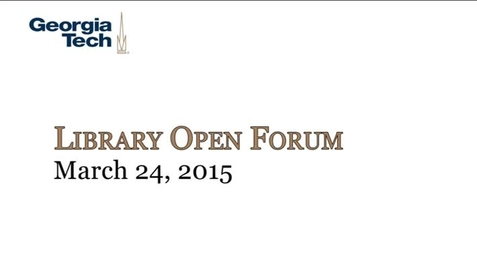 Thumbnail for entry 3-24-2015 Library Open Forum
